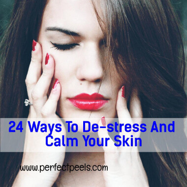 de-stress and calm your skin