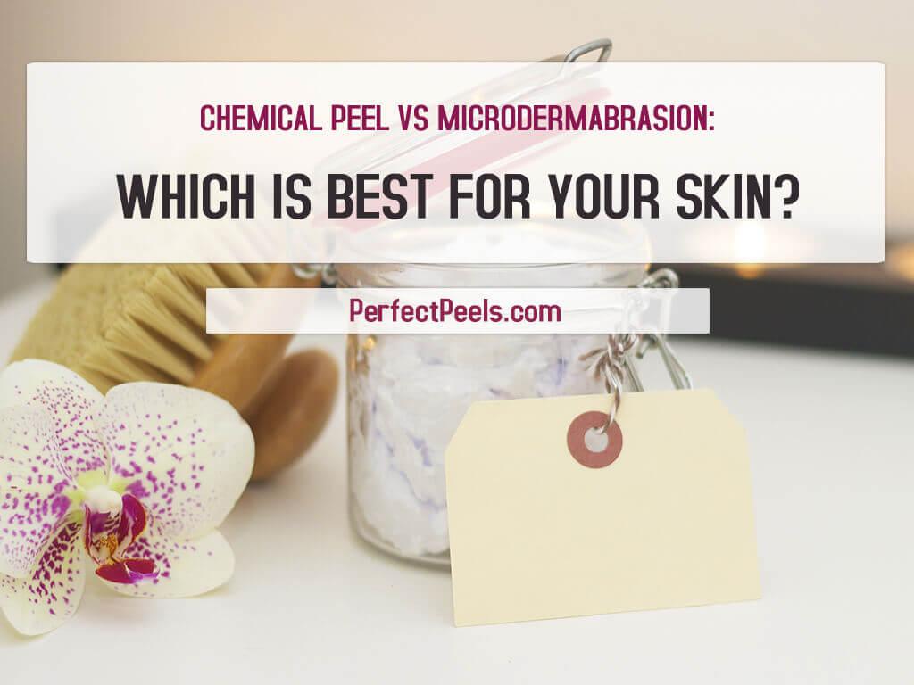 chemical peel vs microdermabrasion